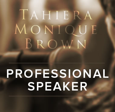 Tahiera Monique Brown - Professional Speaker